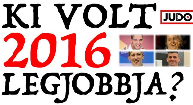 Szavazz! Ki volt 2016 legjobb magyar judósa?